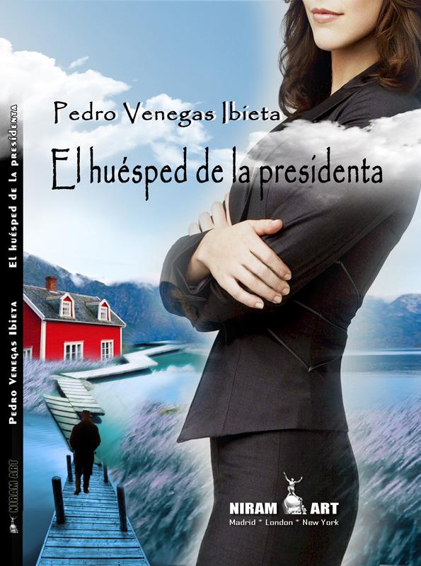 El Huésped de la presidenta - Pedro Venegas Ibieta